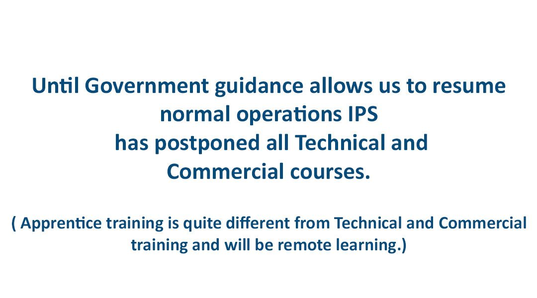 IPS Technical and Commercial courses postponed