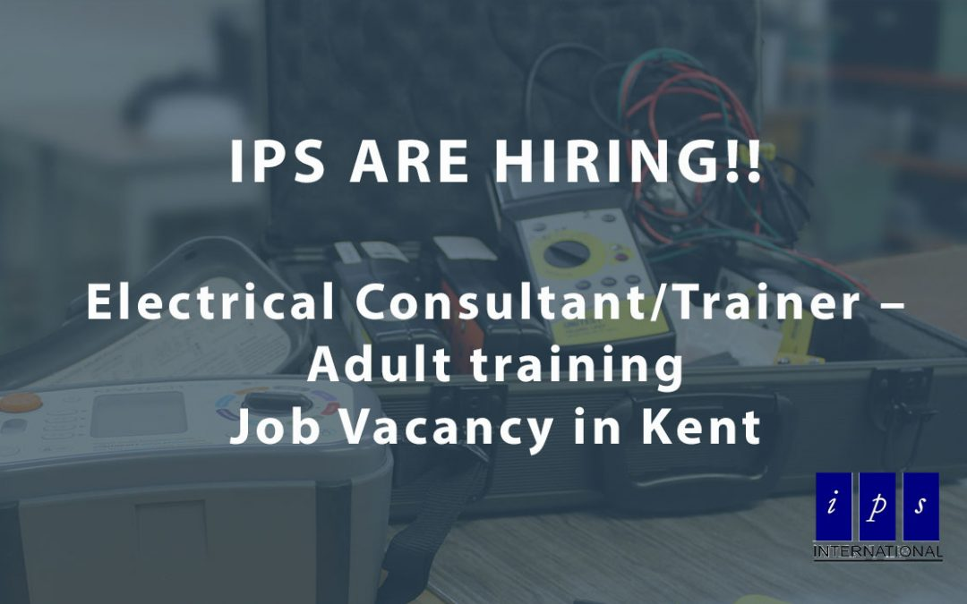 Electrical Consultant/Trainer: Adult training – Vacancy at IPS